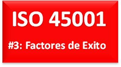 11 Factores de Éxito para implantar ISO 45001 2016