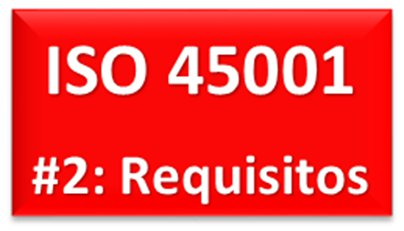 ISO 45001 REQUISITOS