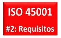 ISO 45001 – 2016 REQUISITOS