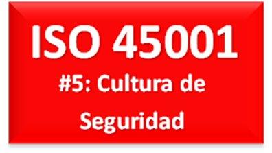 ISO 45001 Cultura de la Seguridad